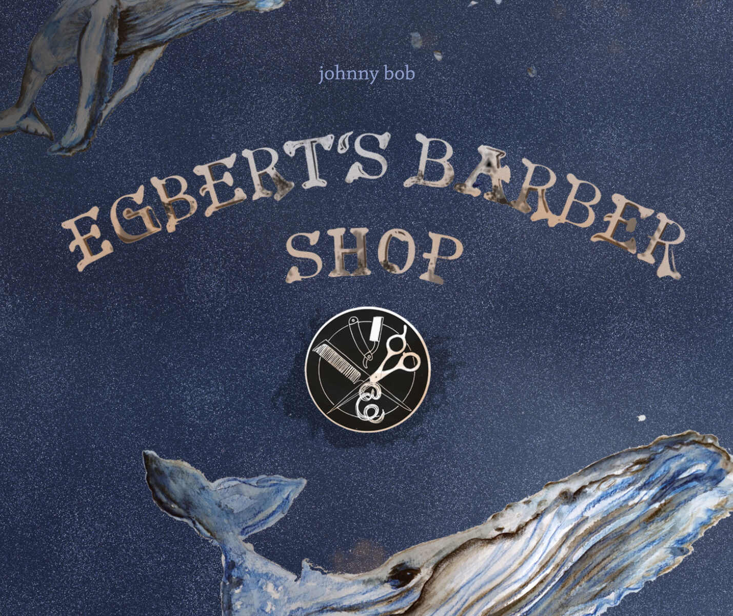 Johnny Bob - Egbert's Barber Shop